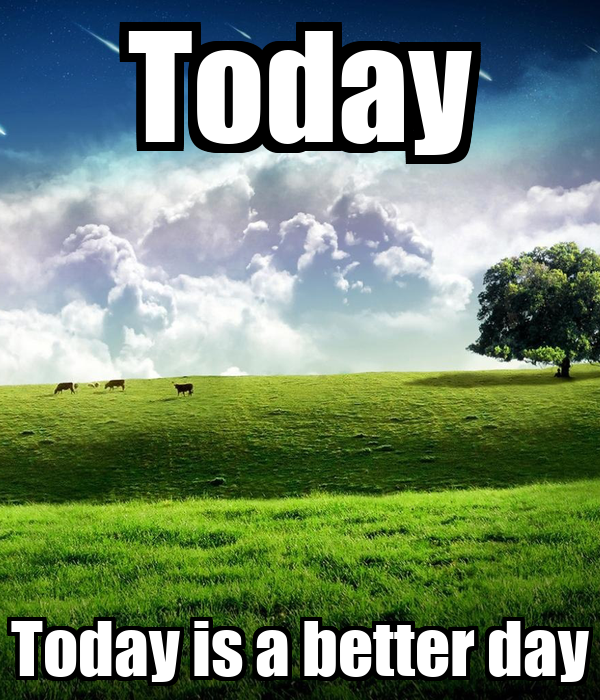 today today is a better day poster jake keep calm o matic