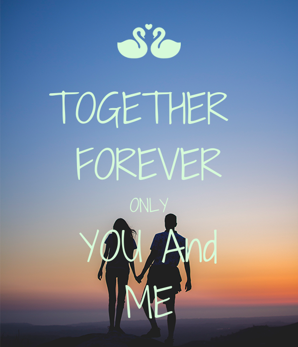 Together Forever Only You And Me Poster Haroro Keep Calm O Matic