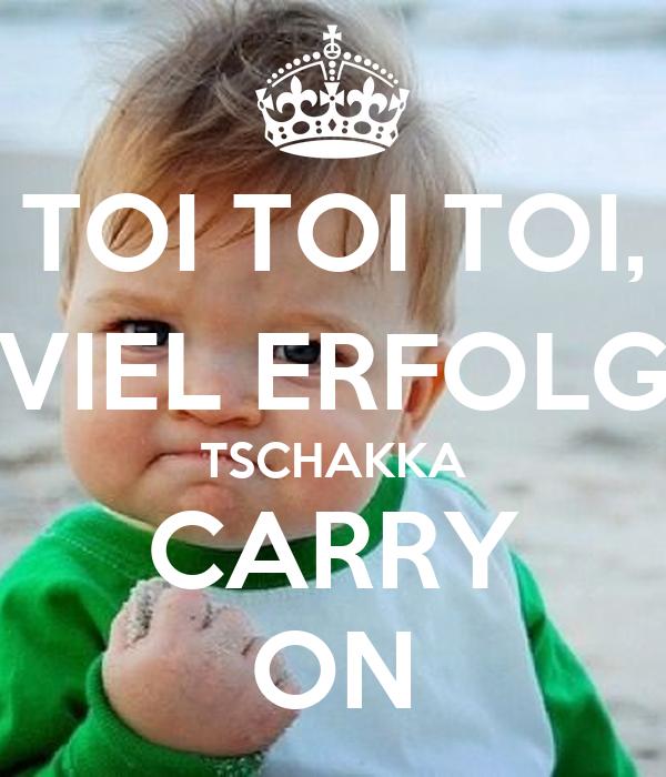 Toi Toi Toi Viel Erfolg Tschakka Carry On Poster