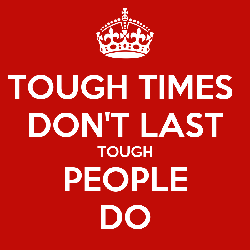 tough time don t last tough people do Tough times don't last, tough people do  if i don't i feel like i haven't worked hard enough  the hungry runner girl.