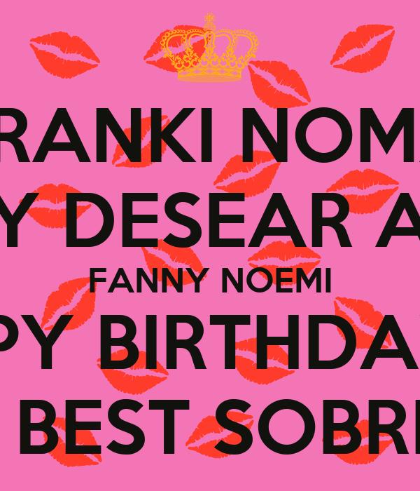 TRANKI NOMA Y DESEAR A FANNY NOEMI HAPPY BIRTHDAY TO MY
