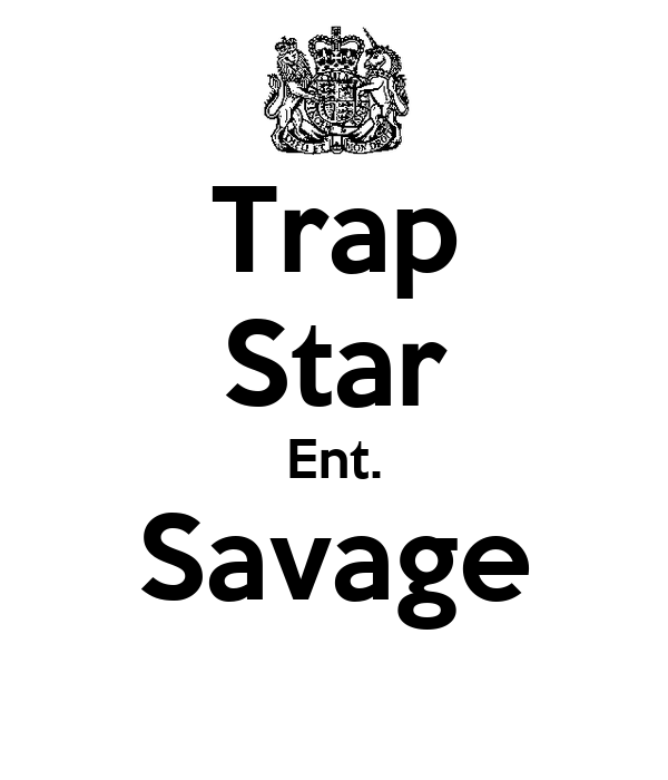 Trap star ent savage poster james morton keep calm o matic - Trap spar ...