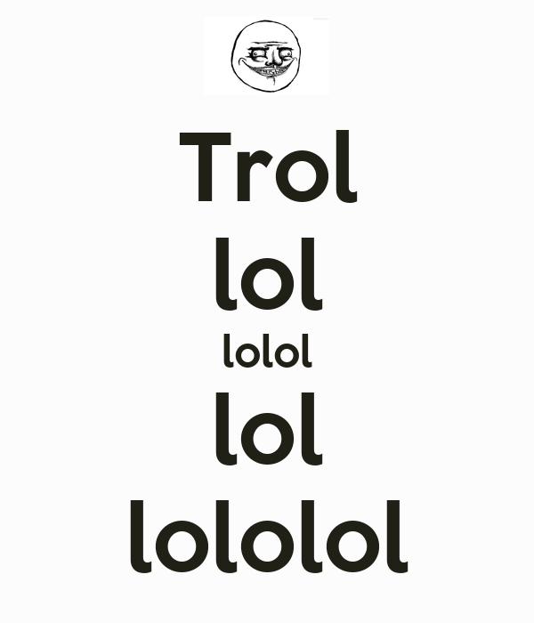 trol-lol-lolol-lol-lololol.png