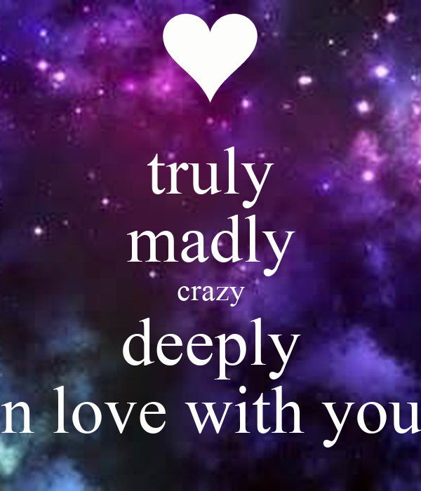 Truly Madly Crazy Deeply In Love With You Poster Marim Keep Calm