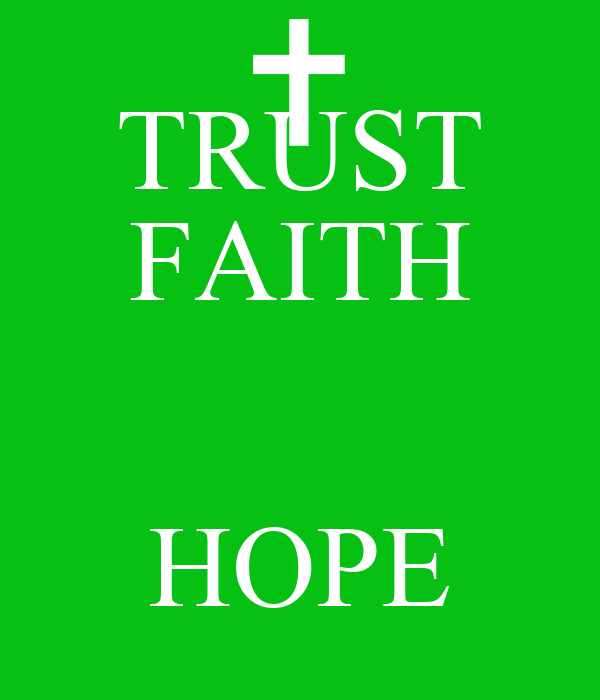 TRUST FAITH HOPE - KEEP CALM AND CARRY ON Image Generator