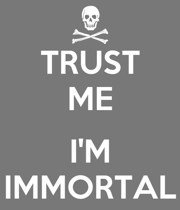 [Изображение: trust-me-i-m-immortal.png]