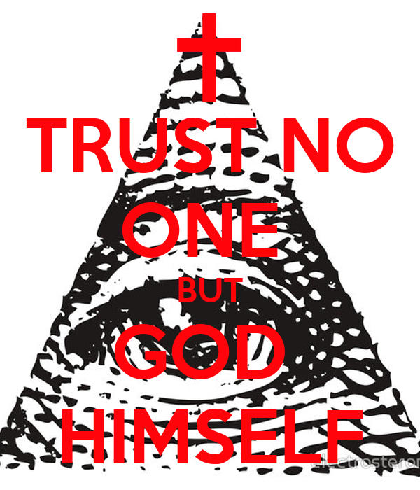 Trust No One But God Himself Poster Antonio Keep Calm O Matic