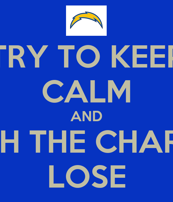 Try To Keep Calm And Watch The Chargers Lose Poster Jeff