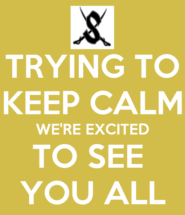 Trying to keep calm we re excited to see you all keep calm and carry