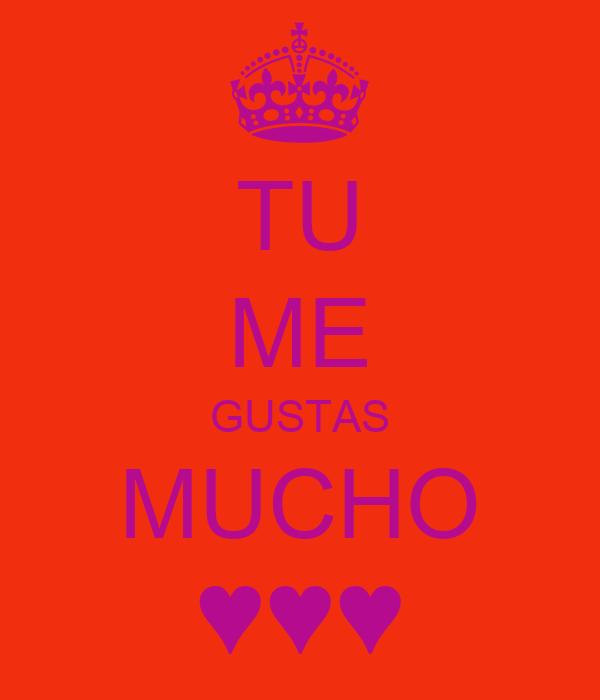 TU ME GUSTAS MUCHO ♥♥♥ Poster   Mileysa   Keep Calm-o-Matic