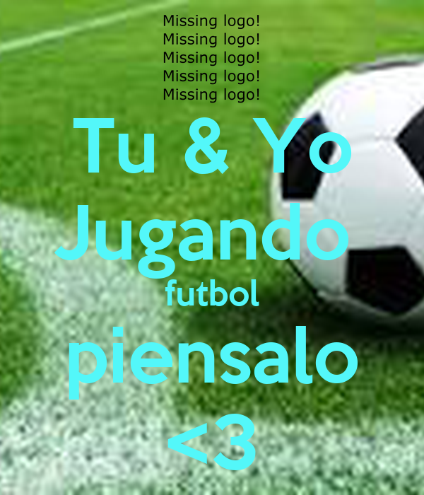 Imagenes de tu y yo Jugando Futbol Piensalo images