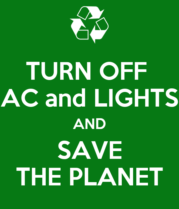 Turn Off Ac And Lights And Save The Planet Poster Chiara