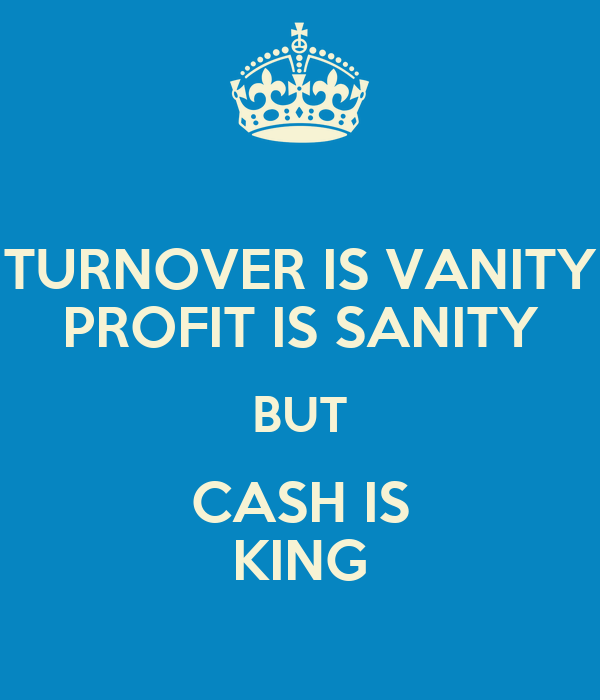 Turnover Is Vanity Profit Is Sanity But Cash Is King Poster Karine Keep Calm O Matic