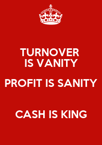 turnover is vanity profit is sanity cash is king - Cómo evitar que Hacienda machaque tu caja cada tres meses