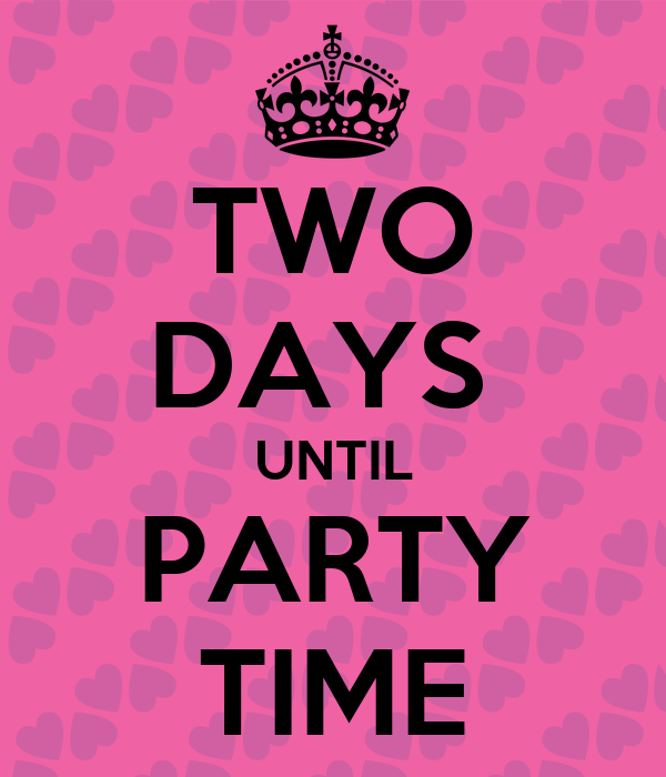 TWO DAYS UNTIL PARTY TIME Poster - 112.4KB
