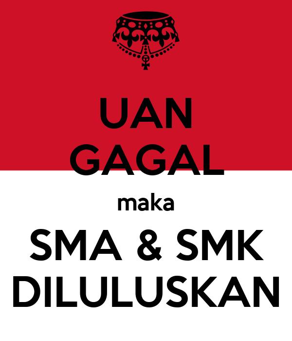 UAN GAGAL maka SMA & SMK DILULUSKAN - KEEP CALM AND CARRY ON Image600