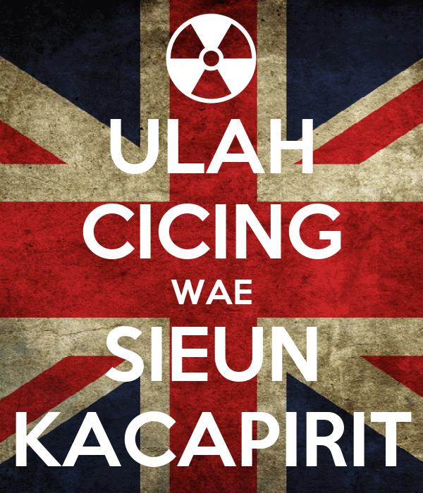 http://sd.keepcalm-o-matic.co.uk/i/ulah-cicing-wae-sieun-kacapirit.png