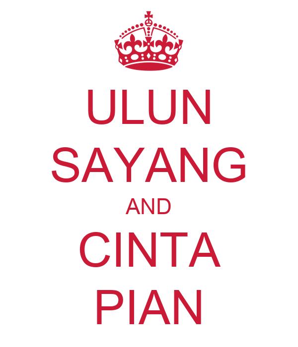 http://sd.keepcalm-o-matic.co.uk/i/ulun-sayang-and-cinta-pian.png