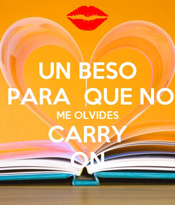 Un beso para que no me olvides carry on poster - Para que no me olvides ...