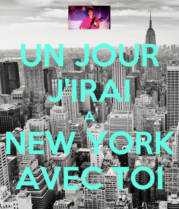 un jour j 39 irai a new york avec toi poster corentintorandell keep calm o matic. Black Bedroom Furniture Sets. Home Design Ideas