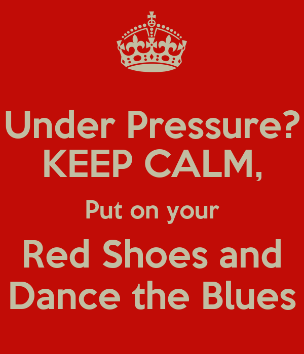 But On Your Red Shoes And Dance The Blues