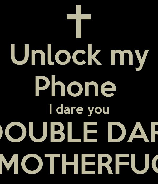 Unlock my Phone I dare...