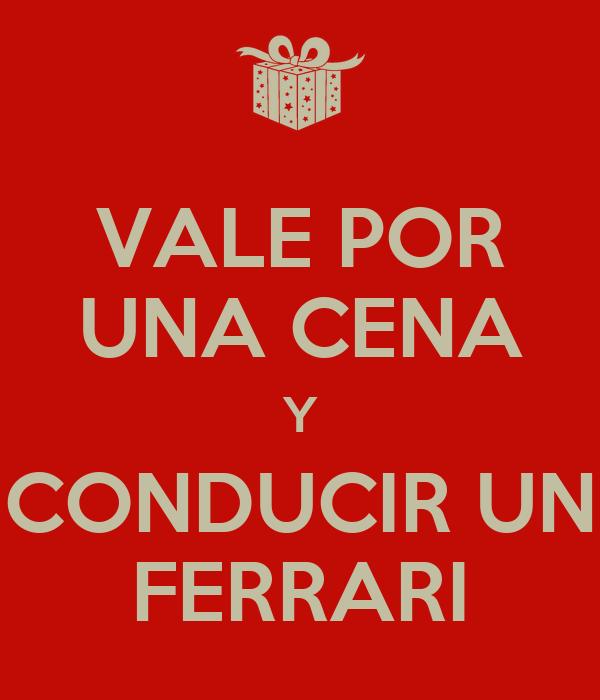 Vale Por Una Cena Y Conducir Un Ferrari Keep Calm And