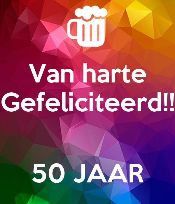 van harte gefeliciteerd 50 jaar Van harte Gefeliciteerd!! 50 JAAR Poster | Hoiii | Keep Calm o Matic van harte gefeliciteerd 50 jaar