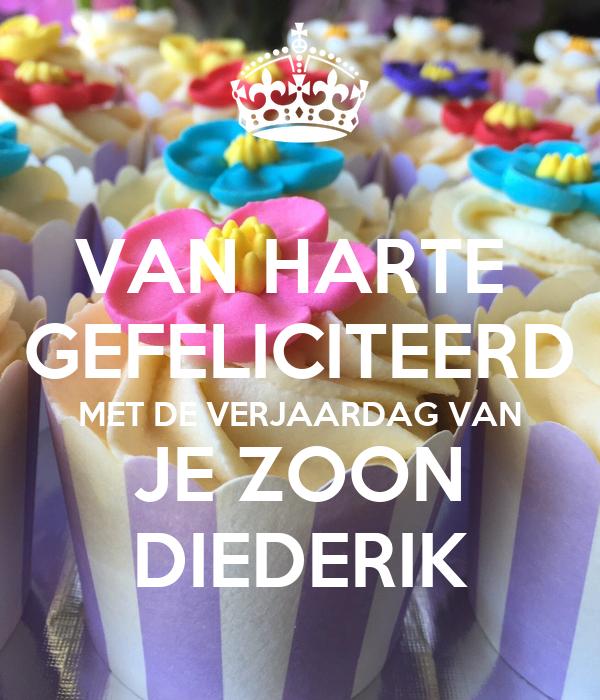 gefeliciteerd met de verjaardag van VAN HARTE GEFELICITEERD MET DE VERJAARDAG VAN JE ZOON DIEDERIK  gefeliciteerd met de verjaardag van