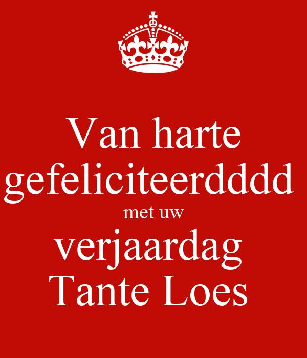 Van Harte Gefeliciteerdddd Met Uw Verjaardag Tante Loes Poster