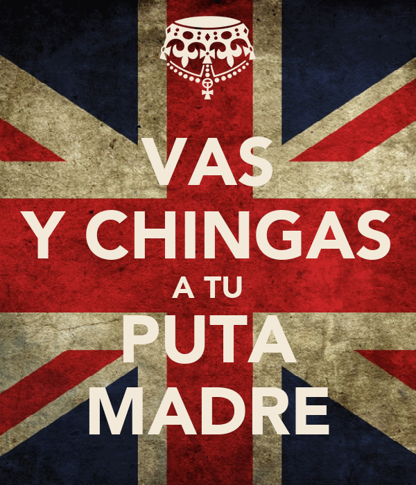 tu puta madre Spanish » portuguese c ch chinga tu puta madre javascript has been deactivated in your browser reactivation will enable you to use the vocabulary trainer and any other programs.
