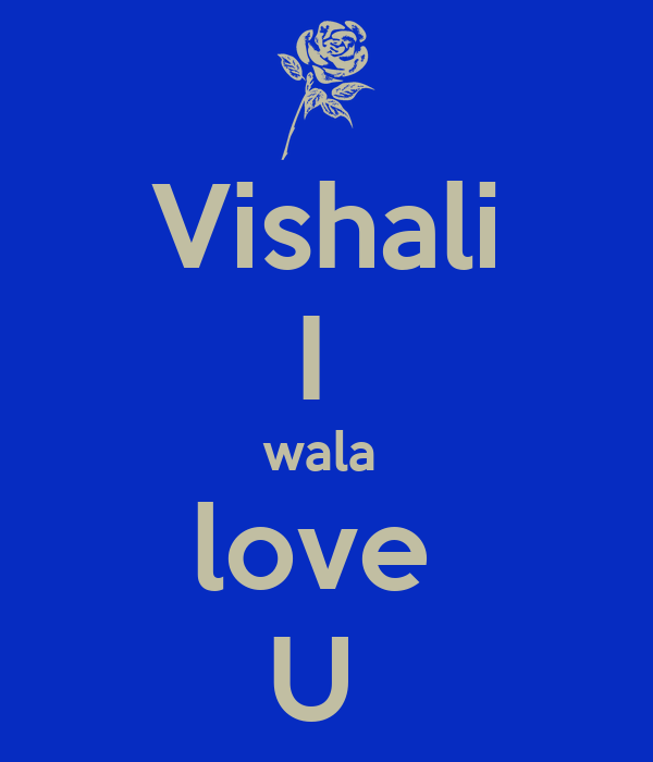 Love Vala Wallpaper : Vishali I wala love U - KEEP cALM AND cARRY ON Image Generator