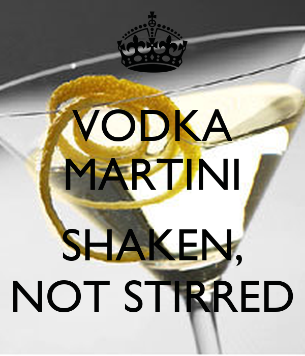 """Shaken, not stirred."" The very phrase conjures up images of Sean Connery, natty in his tuxedo, about to break the bank at baccarat before bedding the beautiful double agent, doesn't it? James Bond has probably created more martini drinkers than all the gin joints in the world. The reason the."