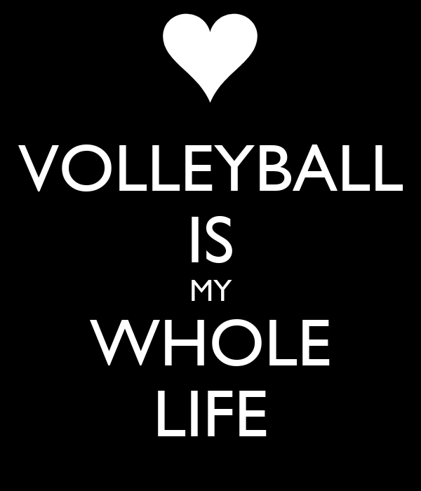 Volleyball Is My Life Quotes. QuotesGram -  9.8KB