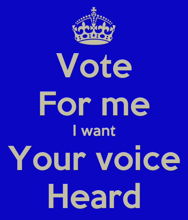 Vote For me I want Your voice Heard Poster | Kate | Keep ...