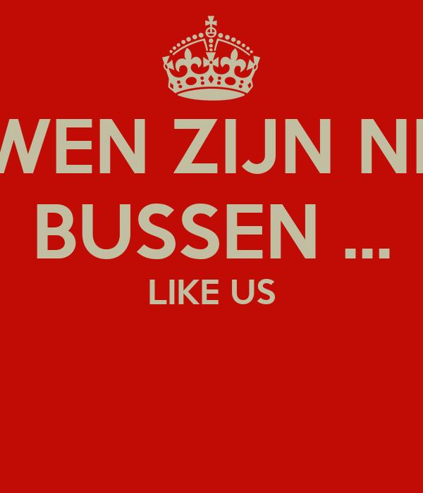 Vrouwen Zijn Net Als Bussen Like Us Poster Ol Keep