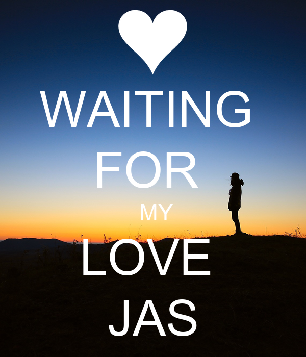 Waiting For My Love Jas Poster Chandru Keep Calm O Matic