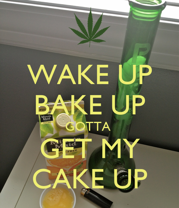 Wake Up Bake Up Gotta Get My Cake Up Poster Franks33