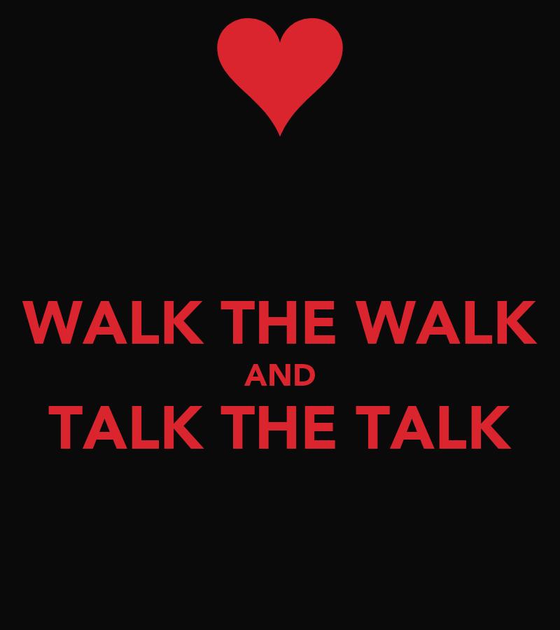 [Resim: walk-the-walk-and-talk-the-talk.png]