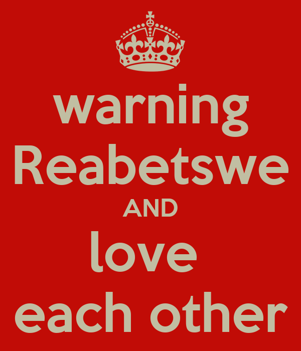 We Love Each Other: Warning Reabetswe AND Love Each Other Poster