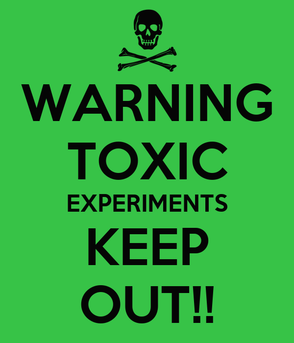 warning toxic experiments keep out keep calm and carry