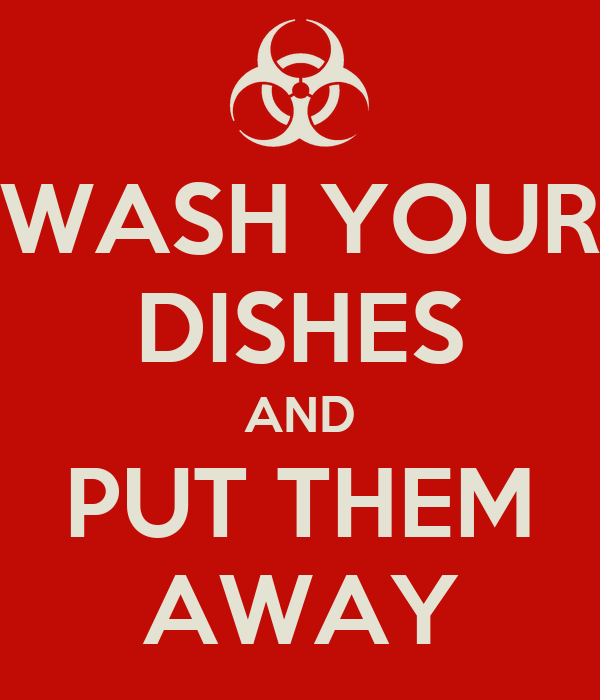 WASH YOUR DISHES AND PUT THEM AWAY Poster   lol   Keep ...