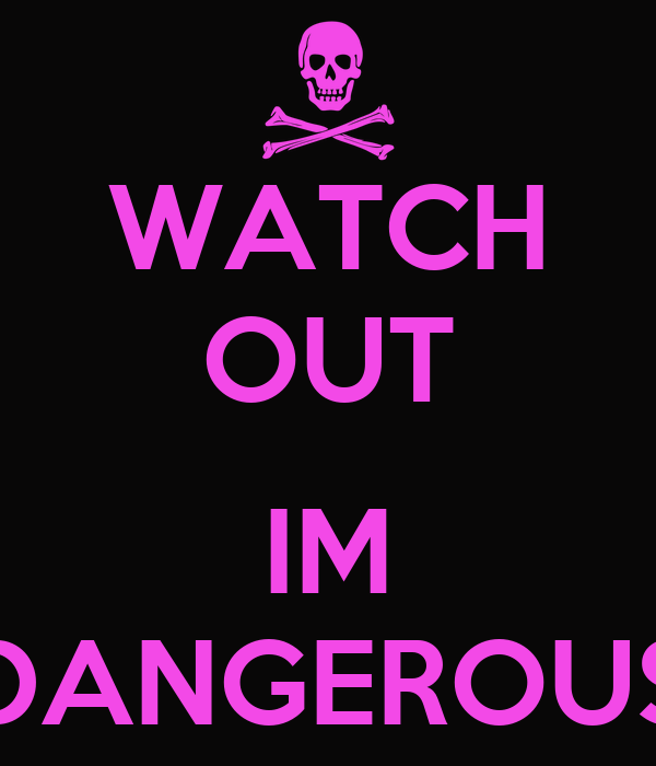 WATCH OUT IM DANGEROUS Poster | JADA | Keep Calm-o-Matic