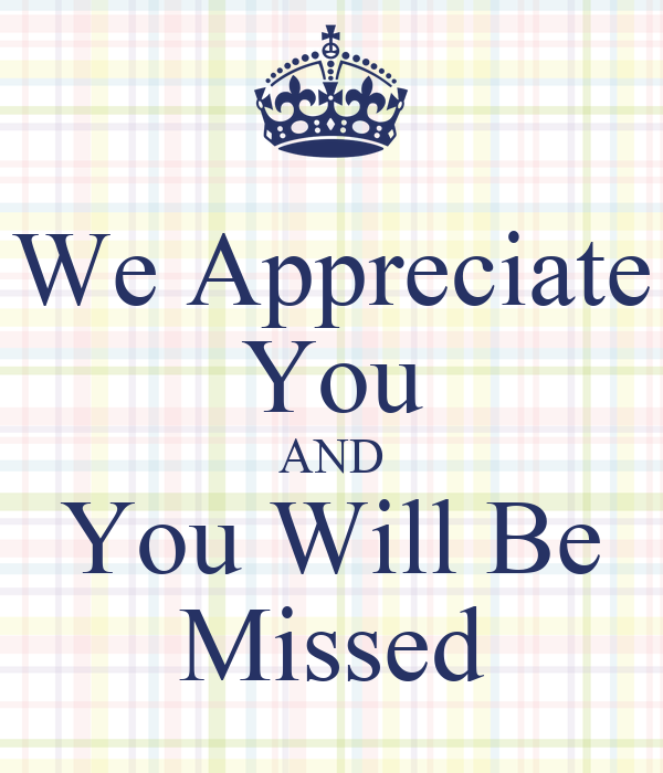 We Appreciate You And You Will Be Missed Poster Tunee Keep Calm
