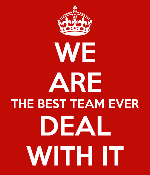 We Are The Best Team Ever Deal With It Poster Amine