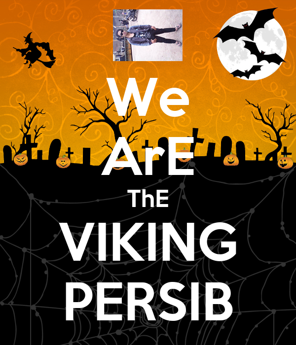 We ArE ThE VIKING PERSIB - KEEP CALM AND CARRY ON Image ...