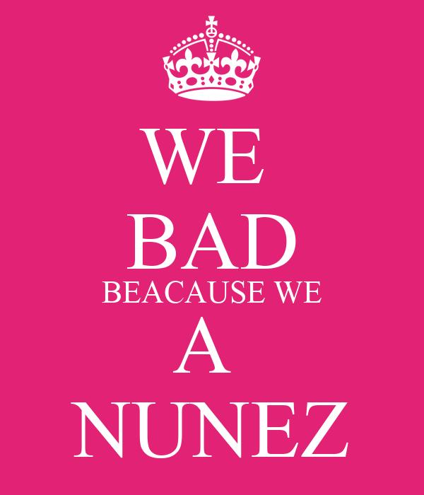 we bad beacause we a nunez poster lisette keep calm o matic