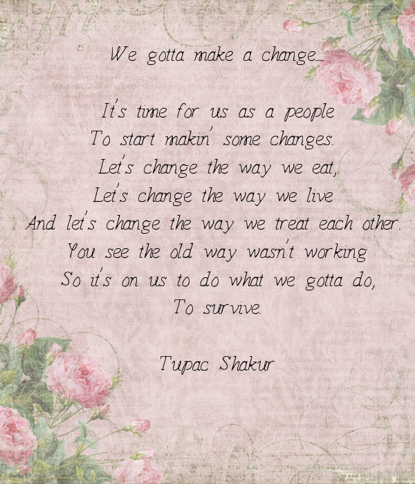 We Gotta Make A Change Its Time For Us As A People To Start - Time changes in us