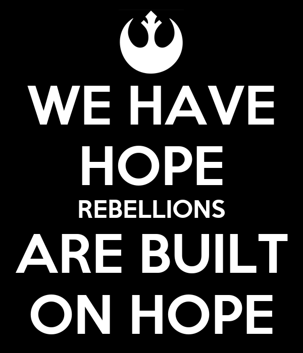 we-have-hope-rebellions-are-built-on-hop