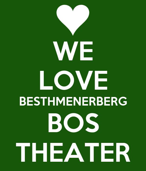 WE LOVE BESTHMENERBERG BOS THEATER Poster | maxx
